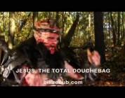 DVD Jesus, the Total Douchebag