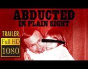 🎥 ABDUCTED IN PLAIN SIGHT (2017) | Full Movie Trailer in Full HD | 1080p