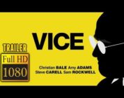 🎥 VICE (2018) | Full Movie Trailer | Full HD | 1080p
